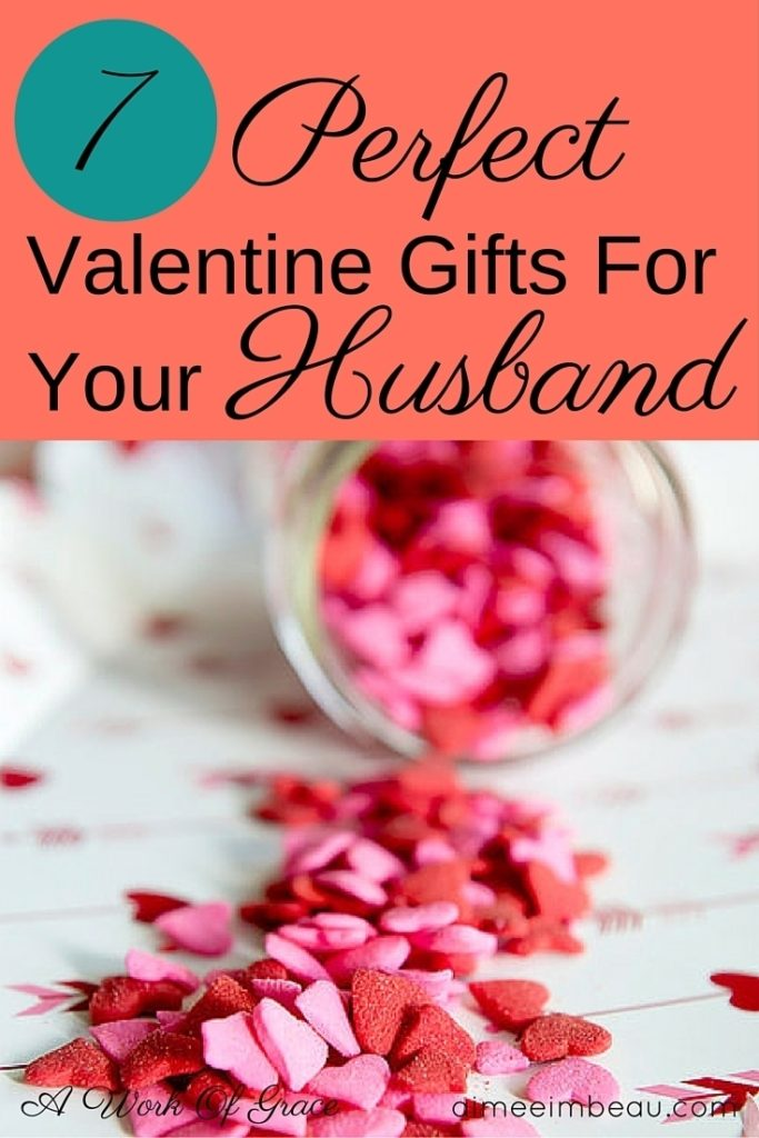 7 perfect valentine gifts for your husband a work of grace for Valentine day gift ideas for wife